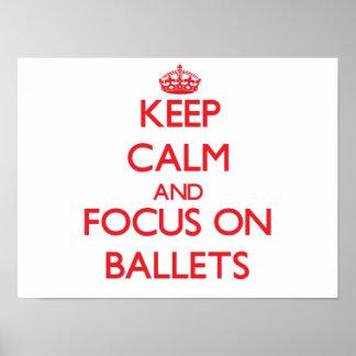 Guarde la calma y el foco en ballets posters