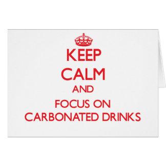 Guarde la calma y el foco en bebidas carbónicas tarjeta de felicitación