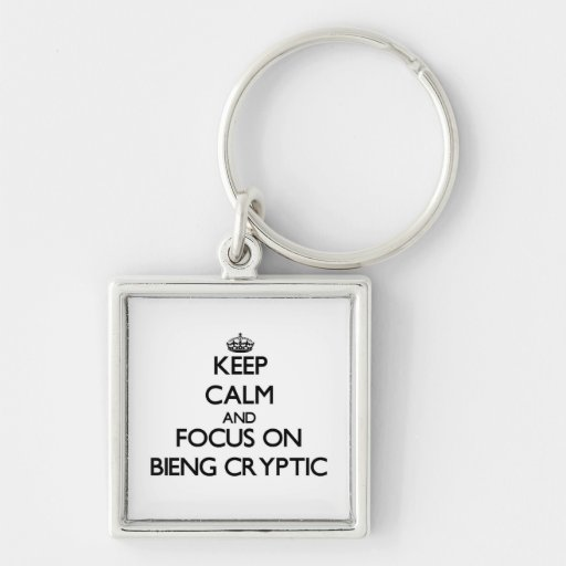 Guarde la calma y el foco en Bieng secreto Llavero Personalizado