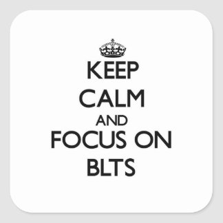 Guarde la calma y el foco en Blts Pegatina Cuadradas Personalizadas