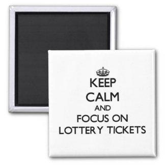 Guarde la calma y el foco en boletos de lotería imanes
