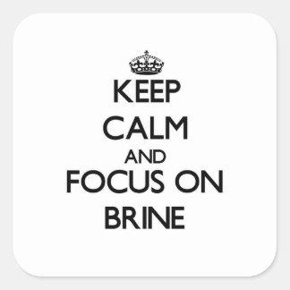 Guarde la calma y el foco en Brine Calcomania Cuadradas Personalizada