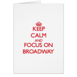 Guarde la calma y el foco en Broadway Tarjeta De Felicitación