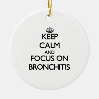 Guarde la calma y el foco en bronquitis adorno