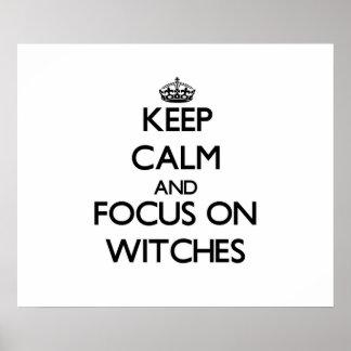 Guarde la calma y el foco en brujas posters