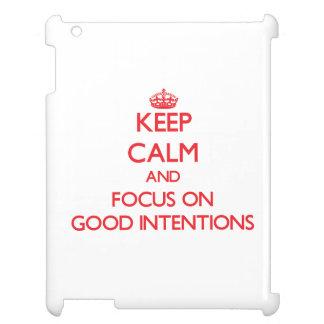 Guarde la calma y el foco en buenas intenciones
