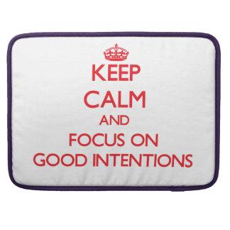Guarde la calma y el foco en buenas intenciones fundas para macbooks
