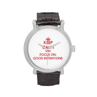 Guarde la calma y el foco en buenas intenciones reloj
