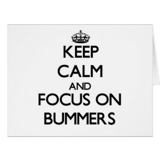 Guarde la calma y el foco en Bummers