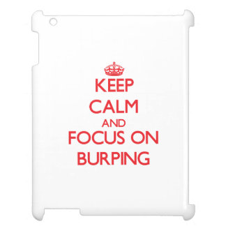 Guarde la calma y el foco en Burping