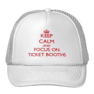 Guarde la calma y el foco en cabinas de boleto gorra