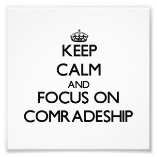 Guarde la calma y el foco en camaradería