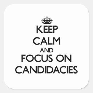 Guarde la calma y el foco en candidaturas pegatina cuadrada