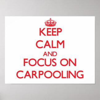 Guarde la calma y el foco en Carpooling Posters