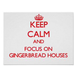 Guarde la calma y el foco en casas de pan de póster
