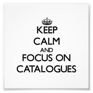 Guarde la calma y el foco en catálogos