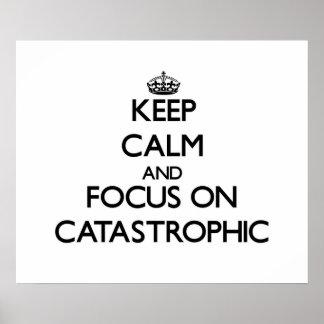 Guarde la calma y el foco en catastrófico