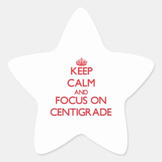 Guarde la calma y el foco en centígrado