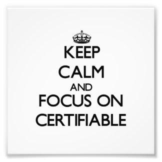 Guarde la calma y el foco en certificable fotos