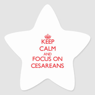 Guarde la calma y el foco en Cesareans Pegatina En Forma De Estrella
