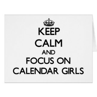 Guarde la calma y el foco en chicas del calendario felicitación