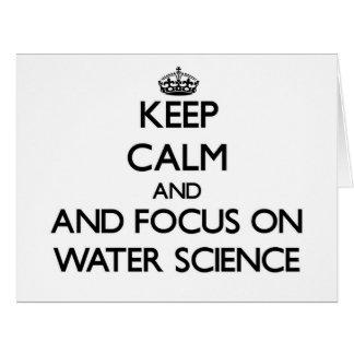 Guarde la calma y el foco en ciencia del agua tarjeta de felicitación grande