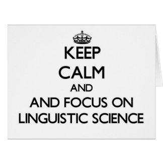 Guarde la calma y el foco en ciencia lingüística tarjeta de felicitación grande