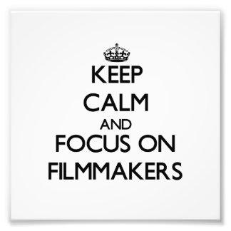Guarde la calma y el foco en cineastas impresiones fotográficas