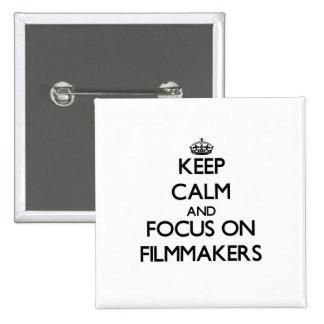 Guarde la calma y el foco en cineastas pins