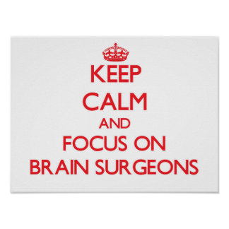 Guarde la calma y el foco en cirujanos de cerebro impresiones