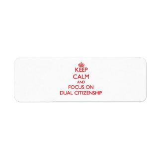 Guarde la calma y el foco en ciudadanía dual etiqueta de remitente