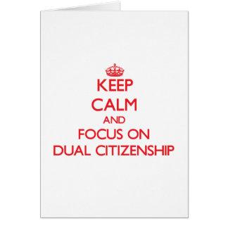 Guarde la calma y el foco en ciudadanía dual tarjeta de felicitación