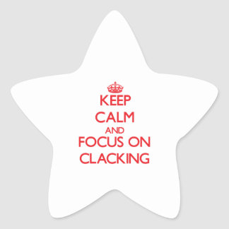 Guarde la calma y el foco en Clacking Pegatina En Forma De Estrella