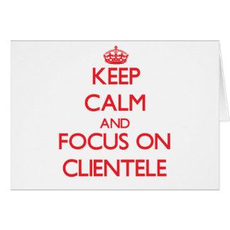 Guarde la calma y el foco en clientela tarjeta de felicitación