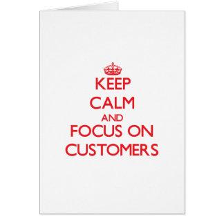 Guarde la calma y el foco en clientes tarjeta de felicitación