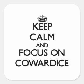 Guarde la calma y el foco en cobardía pegatina cuadrada