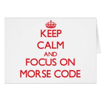 Guarde la calma y el foco en código Morse Tarjeta De Felicitación