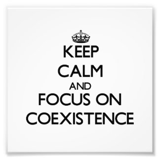 Guarde la calma y el foco en coexistencia impresiones fotograficas
