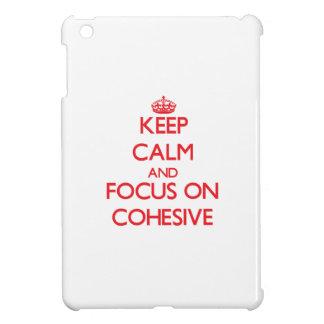 Guarde la calma y el foco en cohesivo
