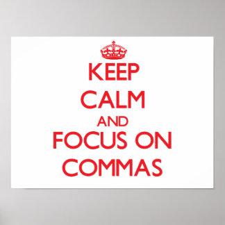Guarde la calma y el foco en comas póster
