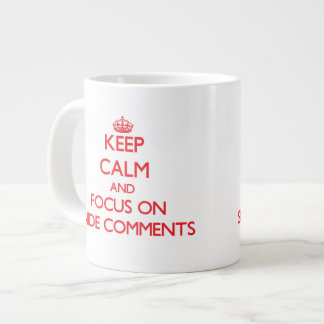 Guarde la calma y el foco en comentarios deshonros taza jumbo