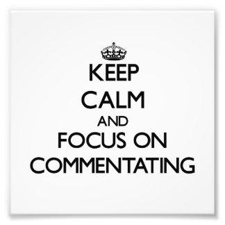 Guarde la calma y el foco en Commentating Cojinete