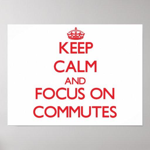 Guarde la calma y el foco en Commutes Posters