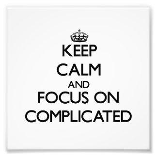 Guarde la calma y el foco en complicado fotografías
