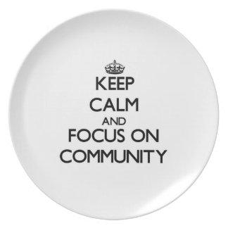 Guarde la calma y el foco en comunidad platos