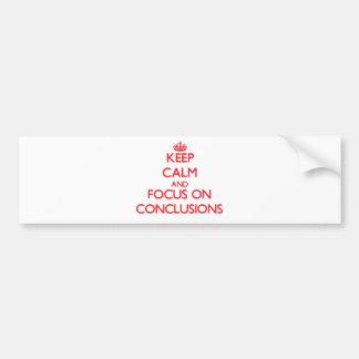 Guarde la calma y el foco en conclusiones etiqueta de parachoque