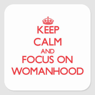 Guarde la calma y el foco en condición de mujer pegatina cuadrada