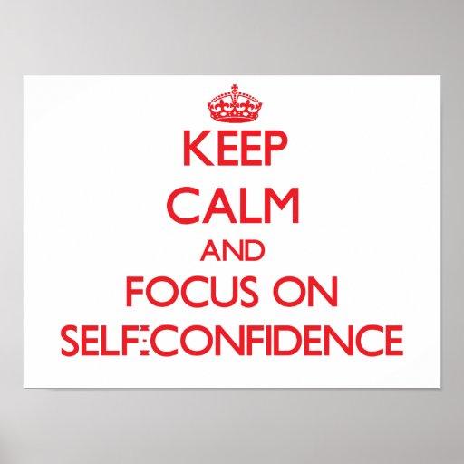 Guarde la calma y el foco en confianza en sí mismo impresiones