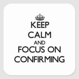 Guarde la calma y el foco en confirmar calcomanías cuadradas