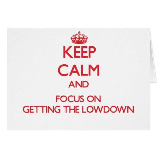 Guarde la calma y el foco en conseguir el Lowdown Tarjeta De Felicitación